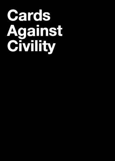 cardsagainstcivility