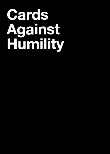 cardsagainsthumility